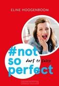 #NOT SO PERFECT (MIDPRICE) - HOOGENBOOM, ELINE - 9789043532105