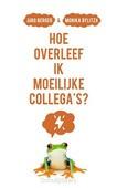 HOE OVERLEEF IK MOEILIJKE COLLEGA'S? - BERGER, JÖRG & BYLITZA, MONIKA - 9789043532549