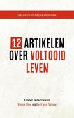 12 ARTIKELEN OVER VOLTOOID LEVEN - 9789043533553