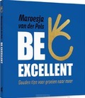 BE EXCELLENT - POLS, MAROESJA VAN DER - 9789043534659