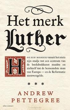 HET MERK LUTHER - PETTEGREE, ANDREW - 9789045031644