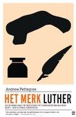 HET MERK LUTHER - PETTEGREE, ANDREW - 9789046707593