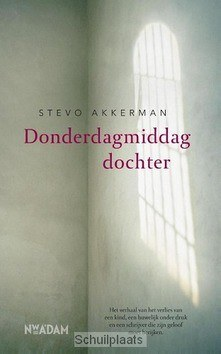 DONDERDAGMIDDAGDOCHTER - AKKERMAN, STEVO - 9789046819869