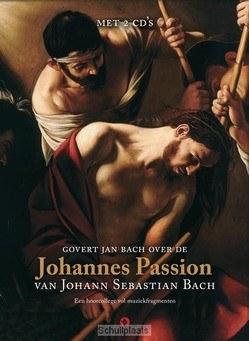 JOHANNES PASSION - BACH, GOVERT JAN - 9789047617532