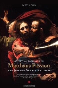 MATTHÄUS PASSION - BOEK MET 7 CD'S - BACH, GOVERT JAN - 9789047624240