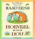 RAAD EENS HOEVEEL IK VAN JE HOU - MCBRATNEY, SAM - 9789047708698