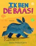 IK BEN DE BAAS! - WILLIS, JEANNE - 9789047709688