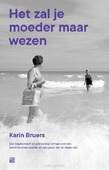 HET ZAL JE MOEDER MAAR WEZEN - BRUERS, KARIN - 9789048826865