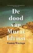 DE DOOD VAN MURAT IDRISSI - WIERINGA, TOMMY - 9789048843947