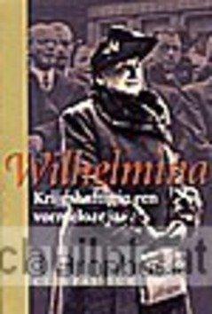 WILHELMINA / KRIJGSHAFTIG IN EEN VORMELO - FASSEUR - 9789050184519