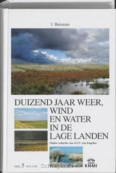 DUIZEND JAAR WEER, WIND EN WATER IN DE L - BUISMAN - 9789051941906