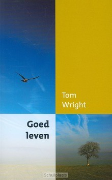 GOED LEVEN - WRIGHT, T. - 9789051944136