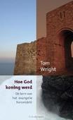 HOE GOD KONING WERD - WRIGHT, TOM - 9789051944709