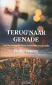 TERUG NAAR GENADE - YANCEY, PHILIP - 9789051944945