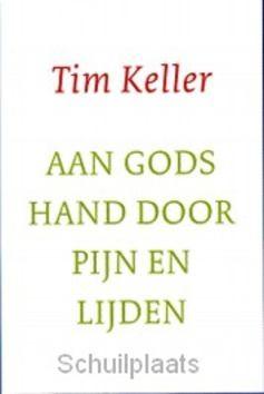 AAN GODS HAND DOOR PIJN EN LIJDEN - KELLER, TIM - 9789051944952
