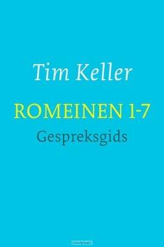 ROMEINEN 1-7 GESPREKSGIDS - KELLER, TIM - 9789051944990