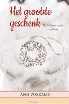HET GROOTSTE GESCHENK - VOSKAMP, ANN - 9789051945249