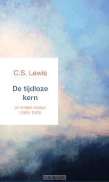 DE TIJDLOZE KERN - LEWIS, C.S. - 9789051945263
