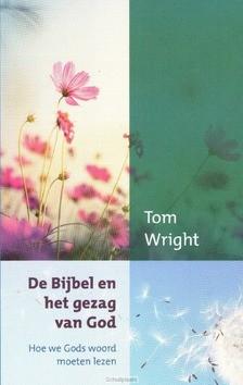 DE BIJBEL EN HET GEZAG VAN GOD - WRIGHT, TOM - 9789051945270