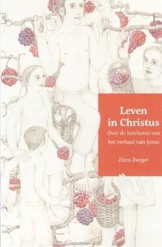 LEVEN IN CHRISTUS - BURGER, HANS - 9789051945515