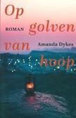 OP GOLVEN VAN HOOP - DYKES, AMANDA - 9789051945782