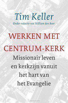 WERKEN MET CENTRUM-KERK - KELLER, TIM - 9789051945843