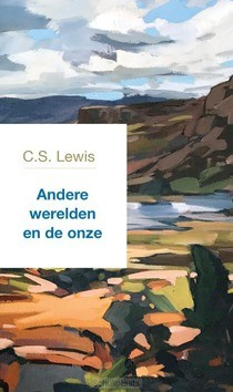 ANDERE WERELDEN EN DE ONZE - LEWIS, C.S. - 9789051945867
