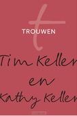 TROUWEN - KELLER, TIM; KELLER, KATHY - 9789051945881