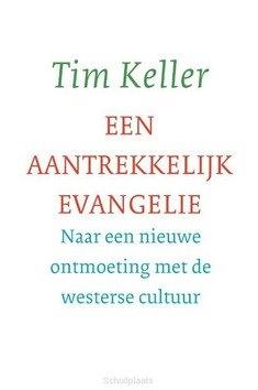 EEN AANTREKKELIJK EVANGELIE - KELLER, TIM - 9789051945997