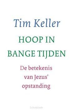 HOOP IN BANGE TIJDEN - KELLER, TIM - 9789051946062