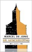 DE AFSCHEIDING - DE JONG, MARCEL - 9789054523611
