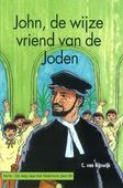 JOHN DE WIJZE VRIEND VAN DE JODEN - RIJSWIJK, C. VAN - 9789055518630