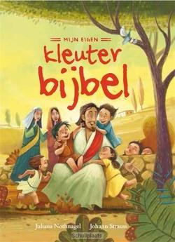 MIJN EIGEN KLEUTERBIJBEL - NOTHNAGEL, JULIANA; STRAUSS, JOHANN - 9789055605217