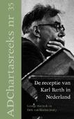 RECEPTIE VAN KARL BARTH IN NEDERLAND - HARINCK, GEORGE - 9789055605552