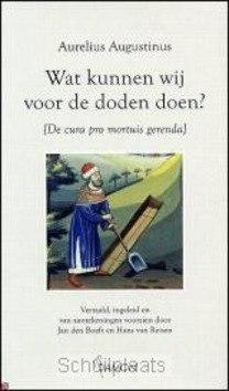 WAT KUNNEN WIJ VOOR DE DODEN DOEN ? / DR - AUGUSTINUS, A. - 9789055735501