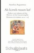 ALS KORRELS TUSSEN KAF - AUGUSTINUS, A. - 9789055738168