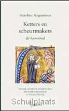 KETTERS EN SCHEURMAKERS - AUGUSTINUS, A. - 9789055739318