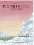 KLEINE IJSBEER, WAT IS ER MIS? - BEER, H. DE - 9789055790159