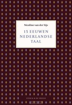 15 EEUWEN NEDERLANDSE TAAL - SIJS, NICOLINE VAN DER - 9789056155346