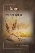 IK KOM WEDER TOT U - VERWEIJ, J.W. - 9789057413735