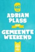 ADRIAN PLASS EN HET GEMEENTEWEEKEND - PLASS, ADRIAN - 9789058041272