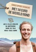 MET 50 EURO DE WERELD ROND - SCHACHT, CHRISTOPHER - 9789058041500