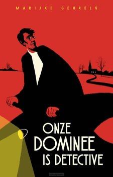 ONZE DOMINEE IS DETECTIVE - GEHRELS, MARIJKE - 9789058041845