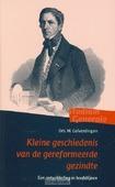 KLEINE GESCHIEDENIS VAN DE GEREFORMEERDE - GOLVERDINGEN - 9789058297211
