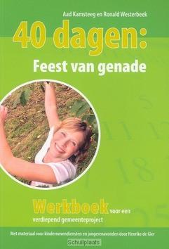 40 DAGEN FEEST VAN GENADE - KAMSTEEG - 9789058813374