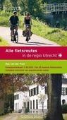 ALLE FIETSROUTES IN DE REGIO UTRECHT - POST, BAS VAN DER - 9789058814012