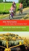 ALLE FIETSROUTES IN DE REGIO HET GROENE - SIJBRANDS, REINIER; POST, BAS VAN DER; B - 9789058815378