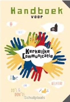 HANDBOEK VOOR KERKELIJKE COMMUNICATIE - TOORN, W. V.D. / KOK, A., / JONG, L. DE - 9789058817990