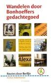 WANDELEN DOOR BONHOEFFERS GEDACHTEGOED - ALDERLIESTEN, ARTHUR - 9789058818409
