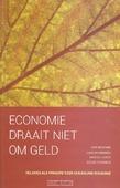 ECONOMIE GAAT NIET OVER GELD - BEZEMER, DIRK; BOVENBERG, LANS; TOXOPEUS - 9789058818690